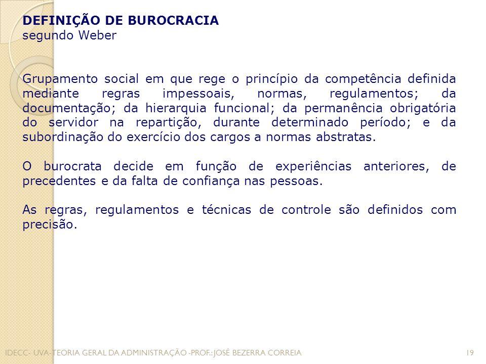 ÊNFASES DA BUROCRACIA As ênfases da burocracia, segundo Weber, são as seguintes: Formalização (obediência a normas, rotinas, regras, regulamentos etc.); Divisão do trabalho; Hierarquia; Impessoalidade; Profissionalização e competência técnica dos empregados.