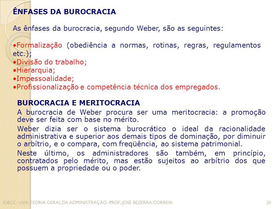 SISTEMA MECÂNICO E SISTEMA ORGÂNICO O modelo mecânico é adequado a situações estáveis.