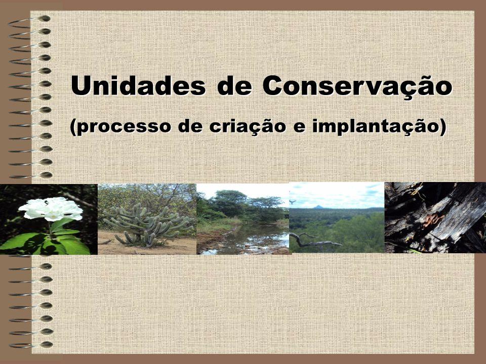 Unidades de Conservação (processo de criação e implantação)