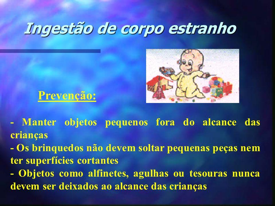 Prevenção: - Manter objetos pequenos fora do alcance das crianças - Os brinquedos não devem soltar pequenas peças nem ter superfícies cortantes - Obje
