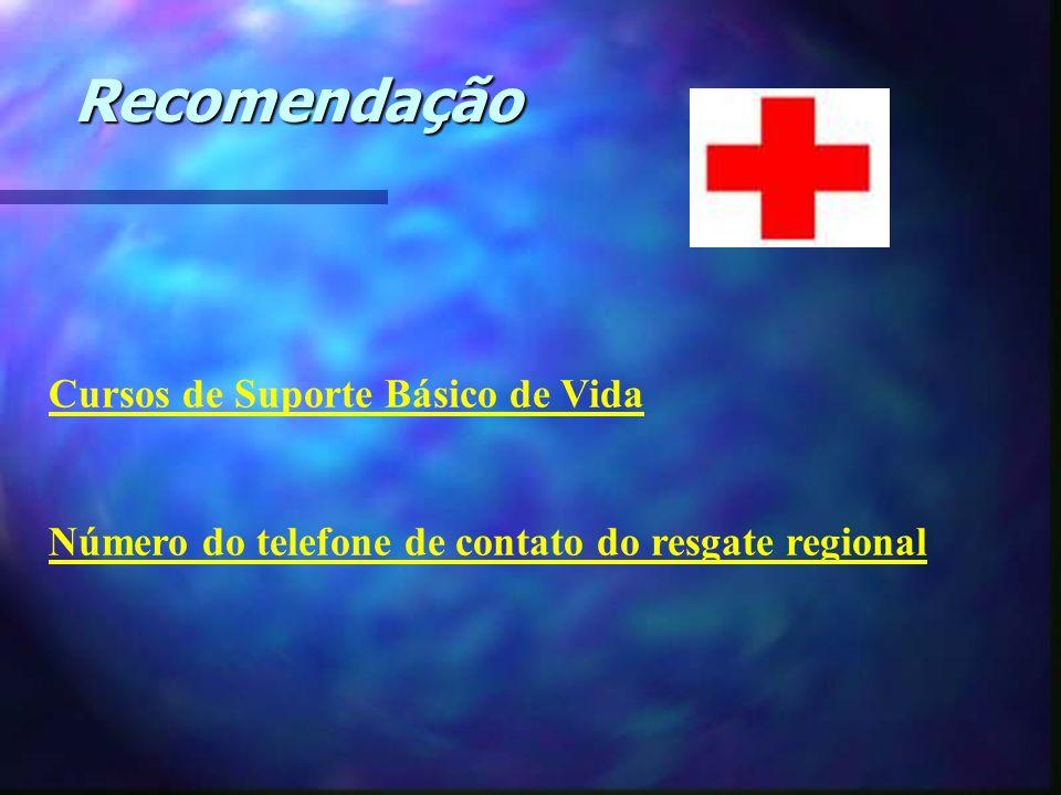 Recomendação Cursos de Suporte Básico de Vida Número do telefone de contato do resgate regional