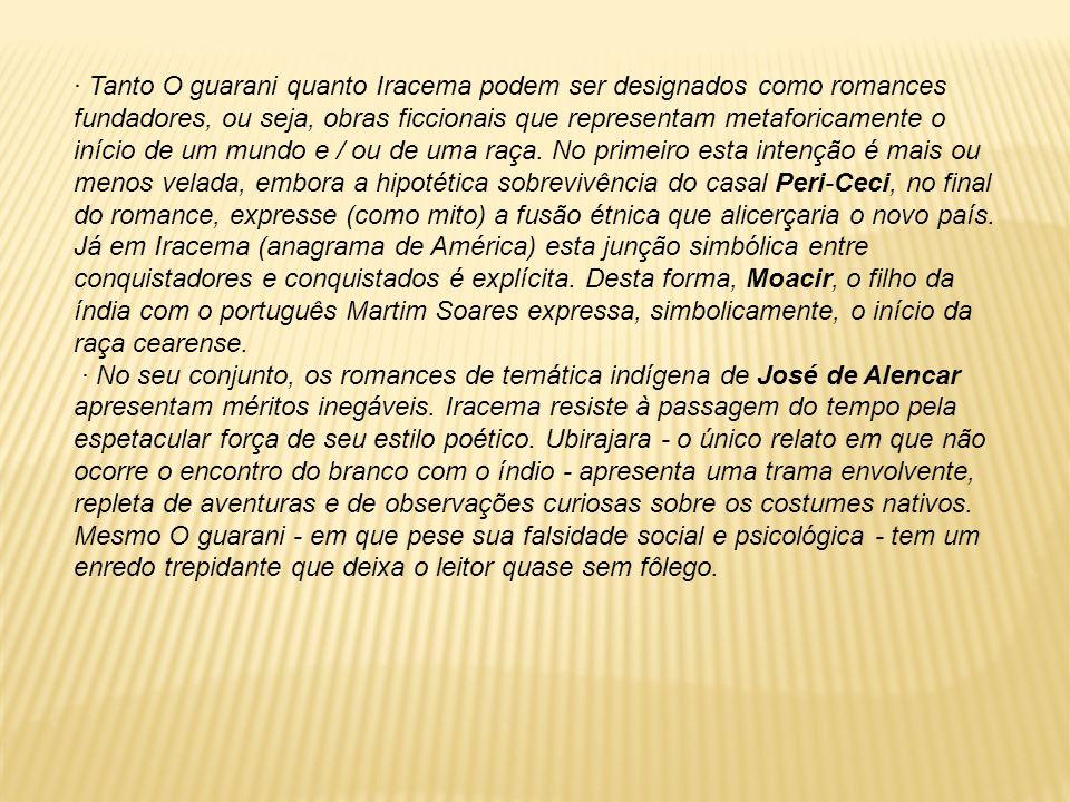 O GUARANI Resumo No início do século XVII, um dos fundadores do Rio de Janeiro, o fidalgo português D.