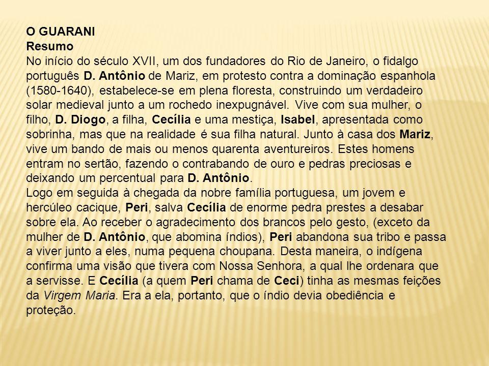 Em princípio, Ceci manifesta um pouco de medo e repugnância pelo guarani.
