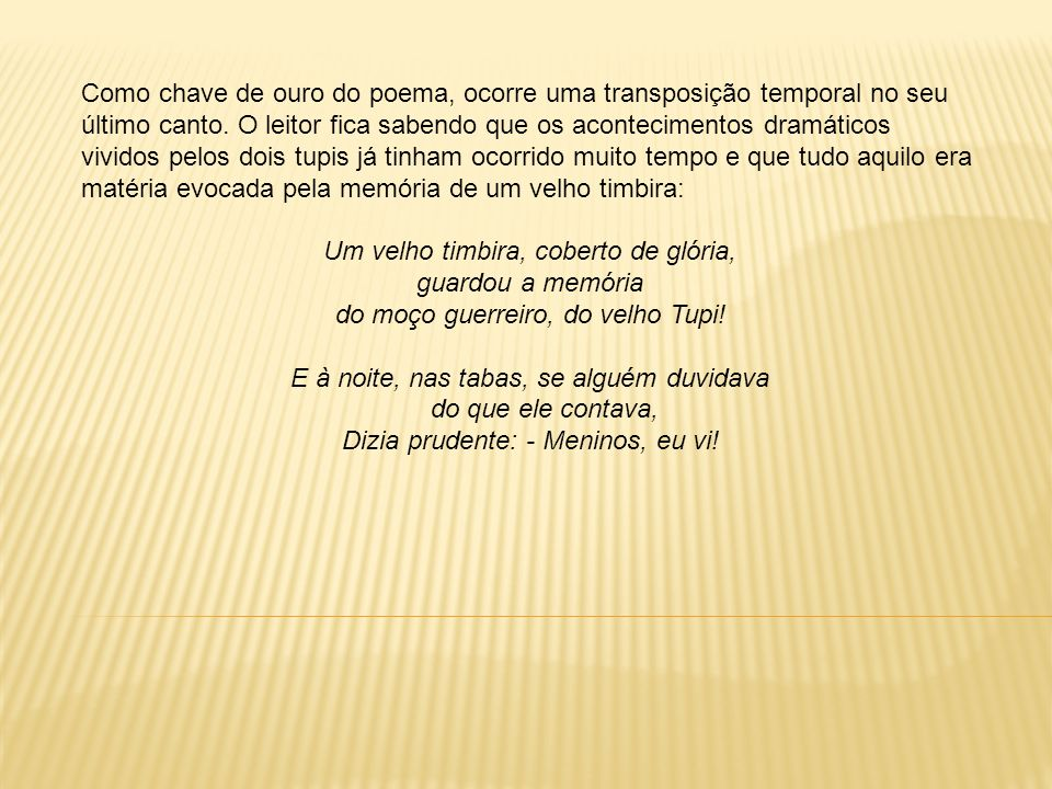 A NATUREZA Enquanto poeta da natureza, Gonçalves Dias canta o mar, o céu, os campos, as florestas.
