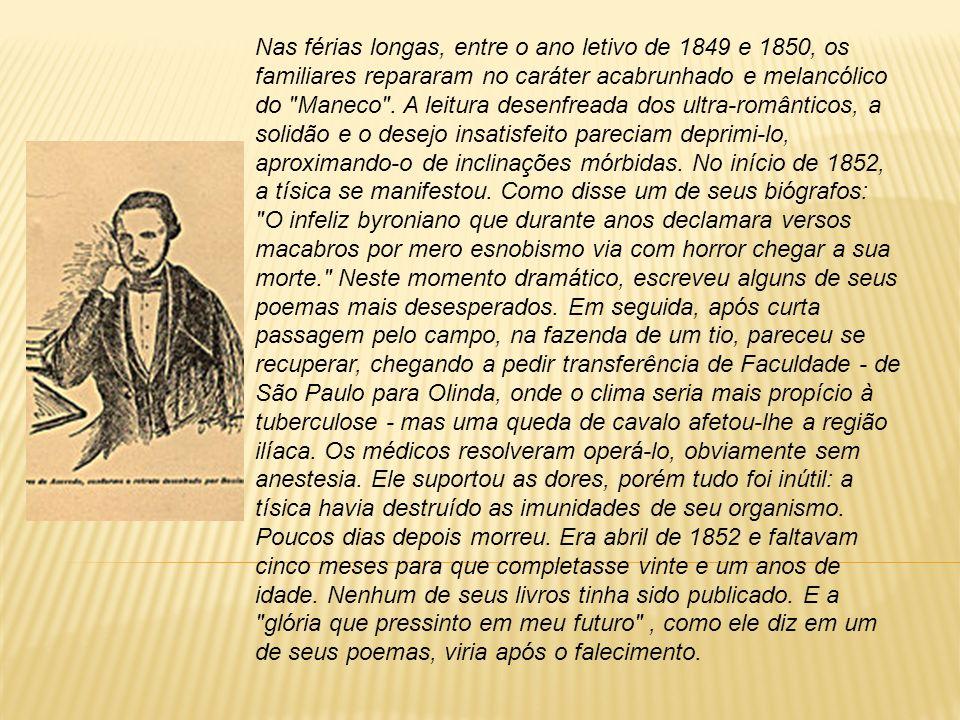 Obras: Lira dos vinte anos (poemas - 1853), Noite na taverna (contos - 1855), O conde Lopo (poema - 1886), Macário (poema dramático - 1855).