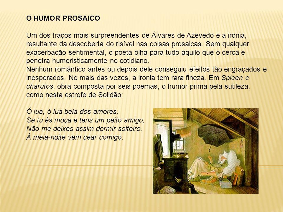 PROSA E DRAMA Em Macário, Álvares de Azevedo intentou criar uma obra dramática em prosa.