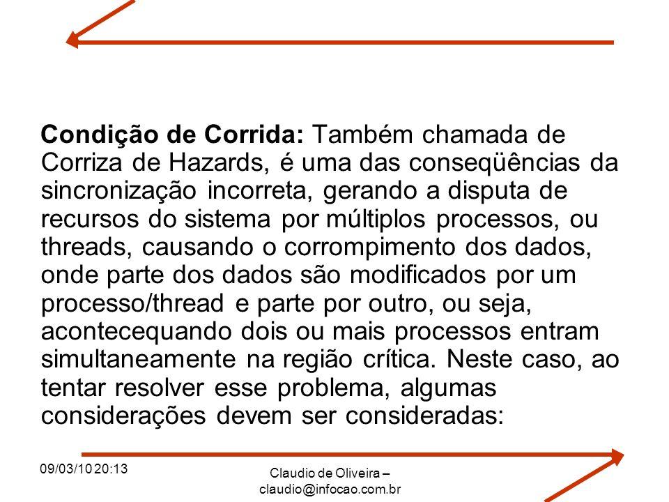 09/03/10 20:13 Claudio de Oliveira – claudio@infocao.com.br Condição de Corrida: Também chamada de Corriza de Hazards, é uma das conseqüências da sinc