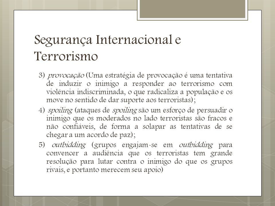 Segurança Internacional e Terrorismo Ferramentas de Combate ao Terrorismo – INTEL [obtenção de dados e informações que permitem antecipação e prevenção contra ataques].