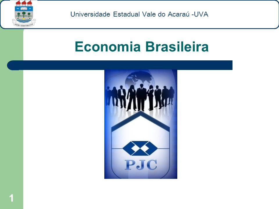 Economia Brasileira 1 Universidade Estadual Vale do Acaraú -UVA