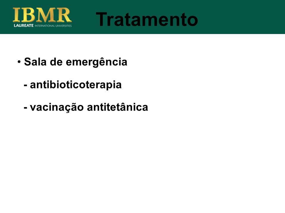 Tratamento Sala de emergência - antibioticoterapia - vacinação antitetânica