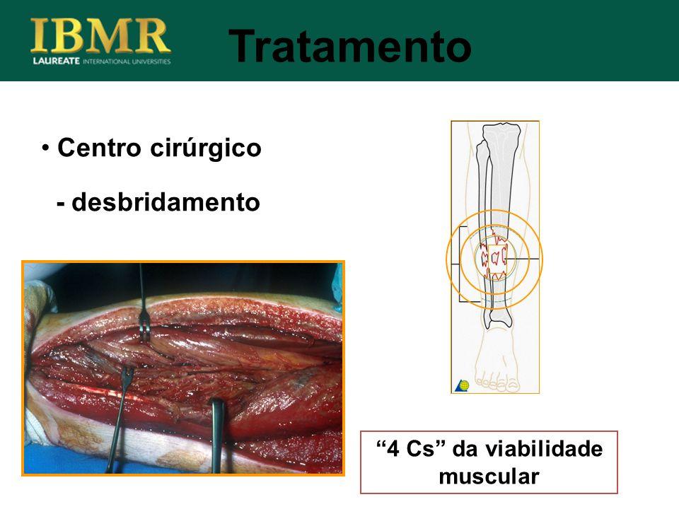 Tratamento Centro cirúrgico - desbridamento 4 Cs da viabilidade muscular