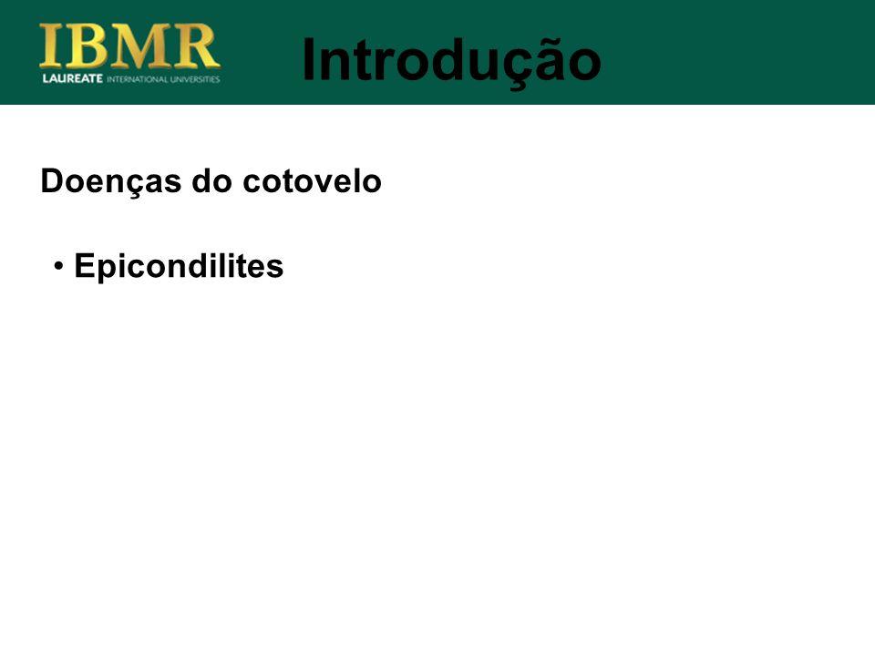 Doenças do cotovelo Epicondilites Introdução