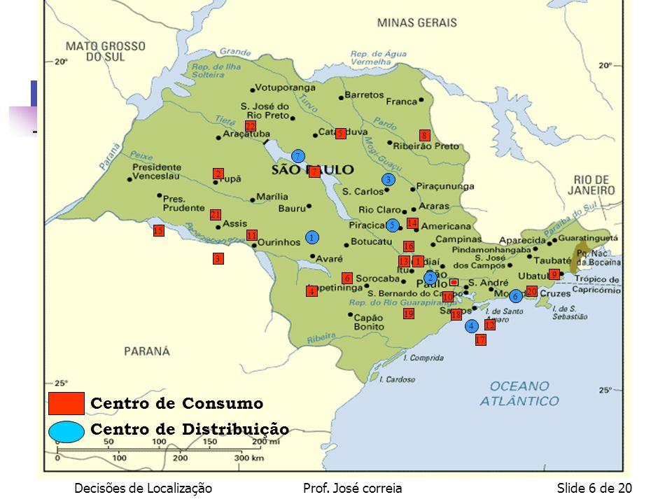 Prof. José correiaSlide 6 de 20 18 17 2 22 5 8 4 3 7 14 19 11 2 3 1 7 6 15 10 5 6 13 16 4 12 20 9 1 21 Centro de Consumo Centro de Distribuição
