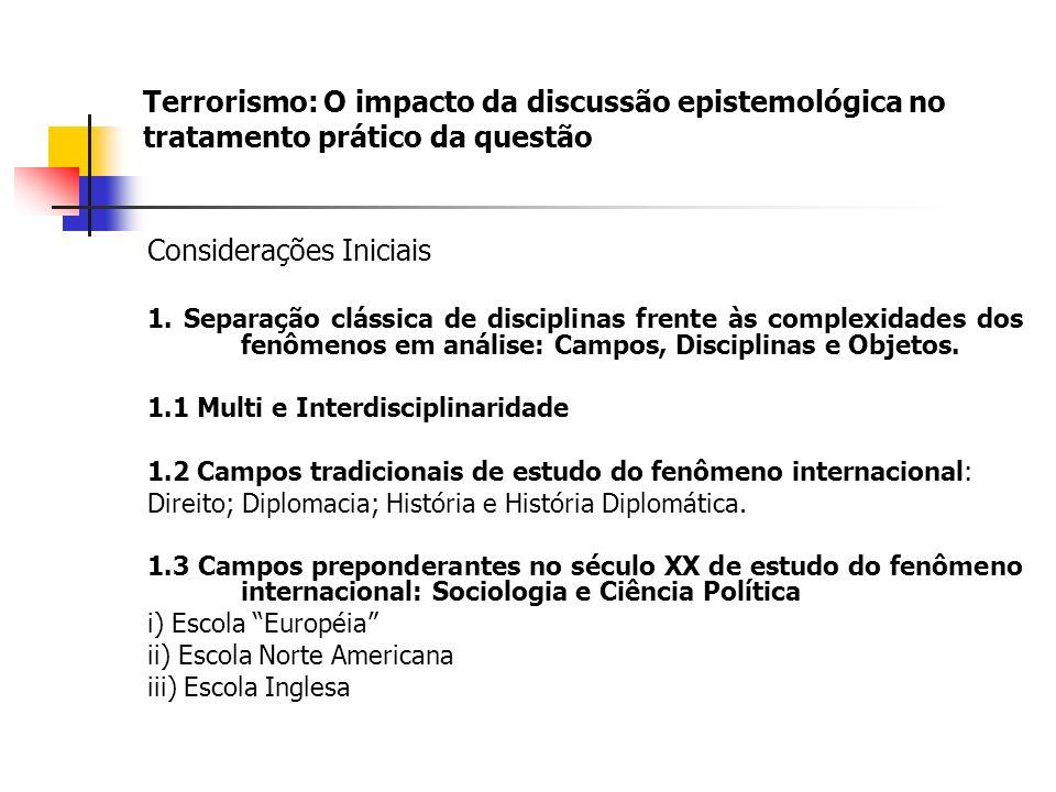 Terrorismo: O impacto da discussão epistemológica no tratamento prático da questão Considerações Iniciais 1.