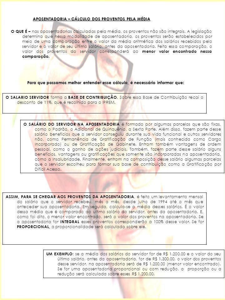 APOSENTADORIA – CÁLCULO DOS PROVENTOS PELA MÉDIA O QUE É – nas aposentadorias calculadas pela média, os proventos não são integrais. A legislação dete