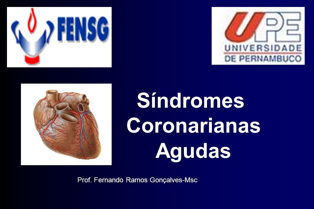 Síndromes Coronarianas Agudas Prof. Fernando Ramos Gonçalves-Msc