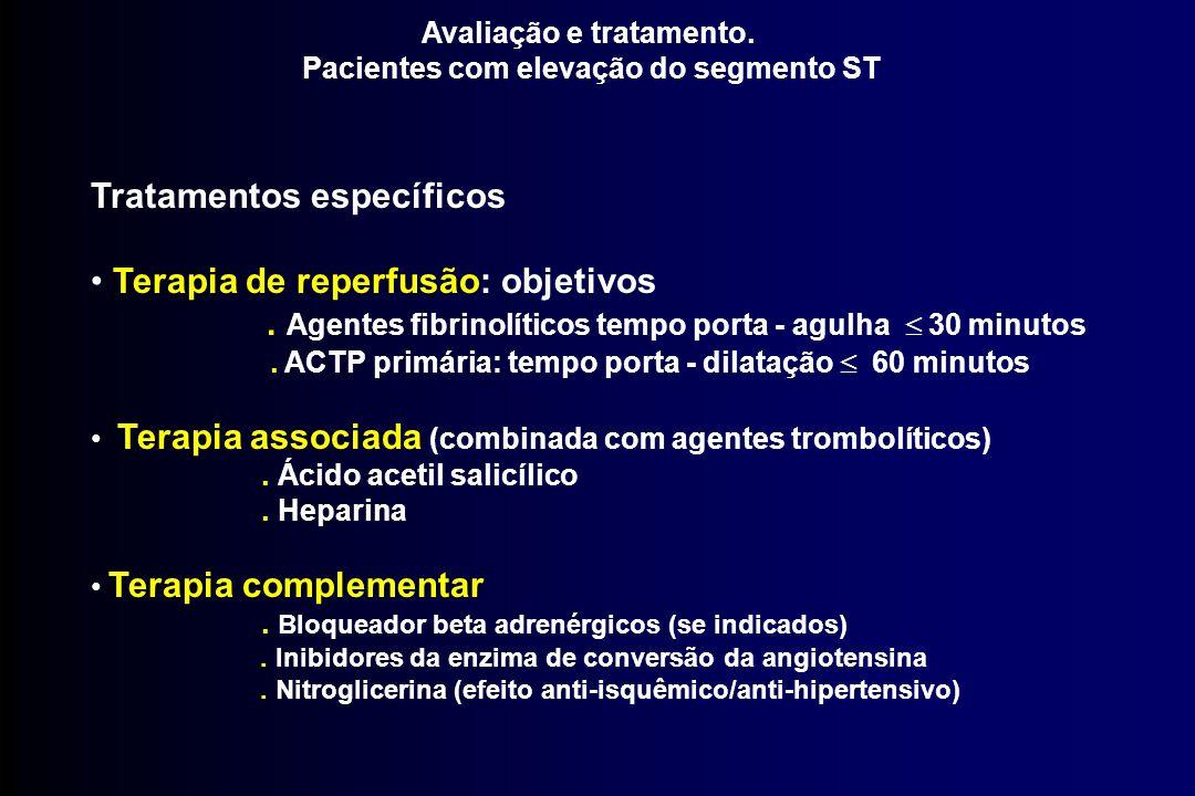 Avaliação e tratamento. Pacientes com elevação do segmento ST Tratamentos específicos Terapia de reperfusão: objetivos. Agentes fibrinolíticos tempo p