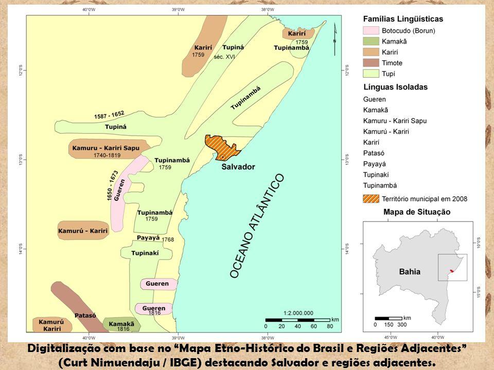 Digitalização com base no Mapa Etno-Histórico do Brasil e Regiões Adjacentes (Curt Nimuendaju / IBGE) destacando Salvador e regiões adjacentes.