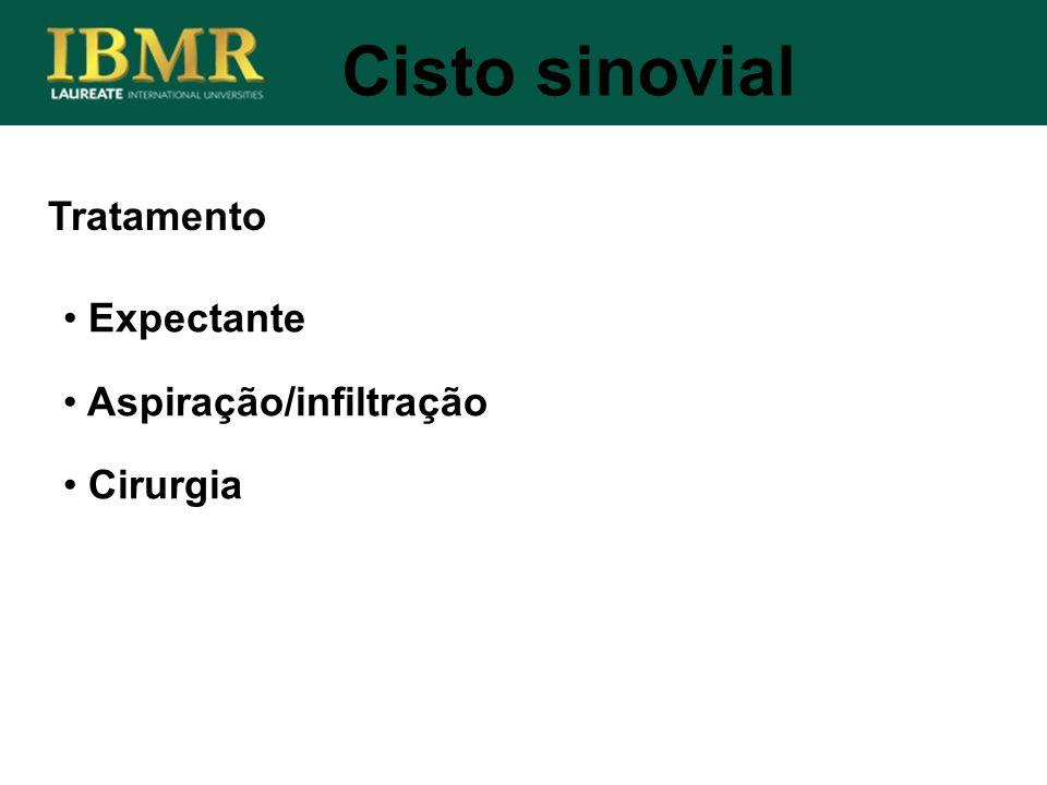 Tratamento Expectante Aspiração/infiltração Cirurgia Cisto sinovial