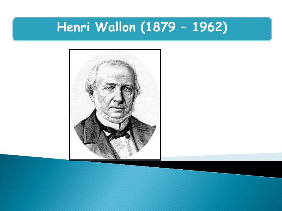 Howard Gardner Henri Wallon (1879 – 1962)