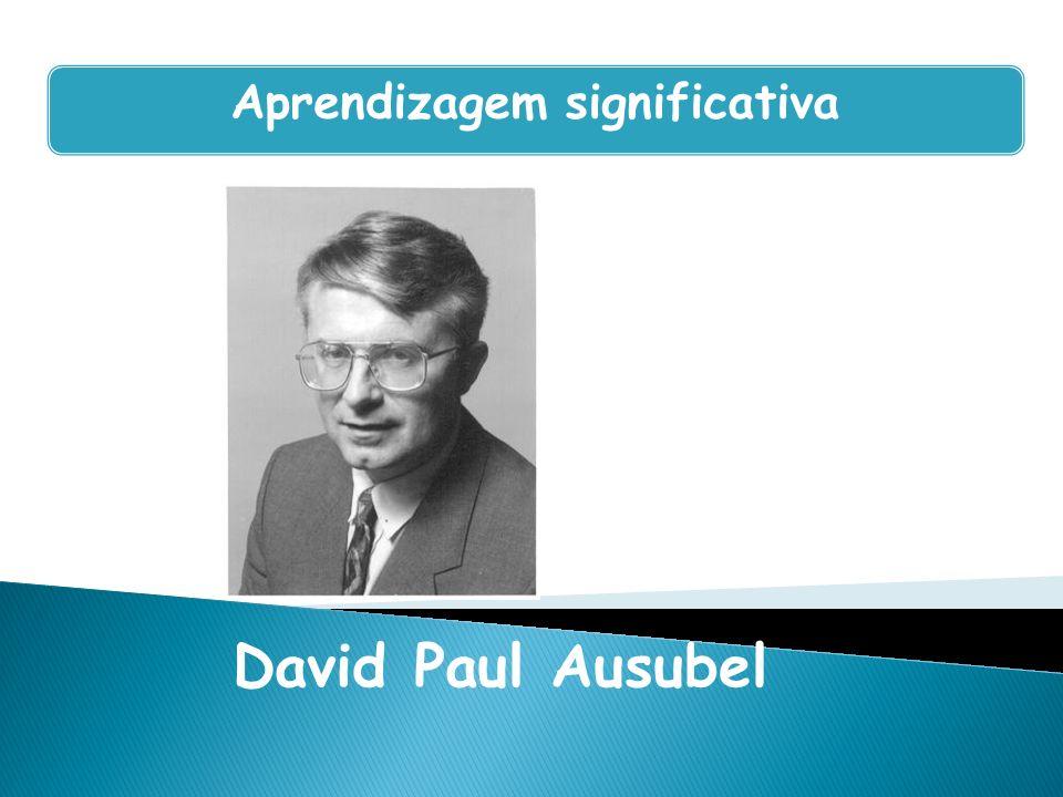 Howard Gardner Aprendizagem significativa David Paul Ausubel