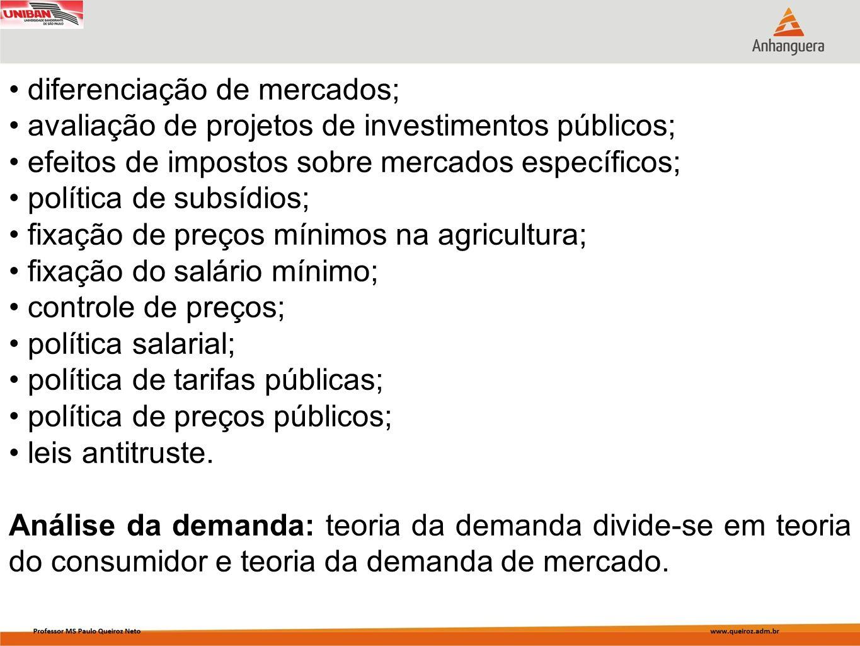 diferenciação de mercados; avaliação de projetos de investimentos públicos; efeitos de impostos sobre mercados específicos; política de subsídios; fix