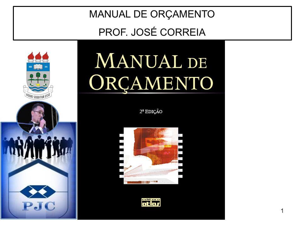 1 MANUAL DE ORÇAMENTO PROF. JOSÉ CORREIA