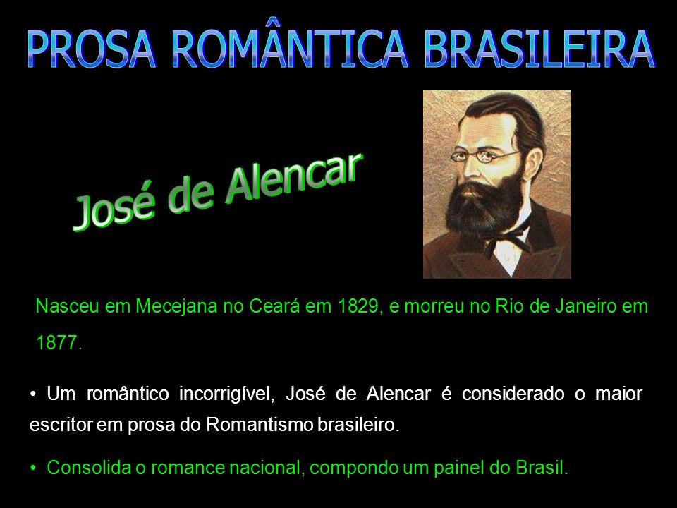 Nasceu em Mecejana no Ceará em 1829, e morreu no Rio de Janeiro em 1877. Um romântico incorrigível, José de Alencar é considerado o maior escritor em