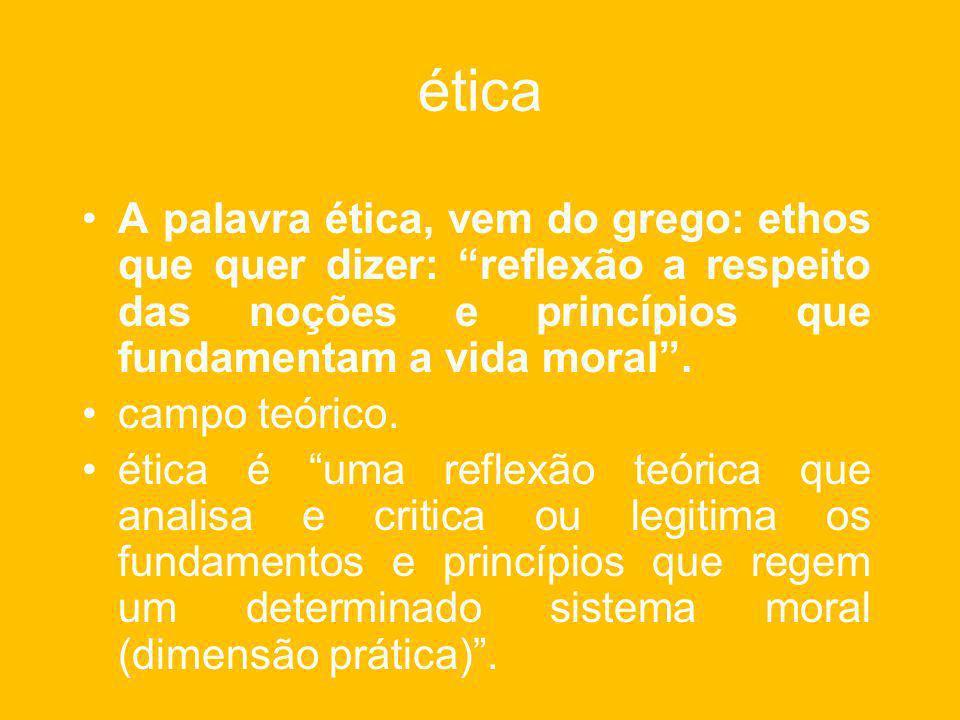 ÉTICA DA RESPONSABILIDADE O grupo ou o meio coletivamente que decide de maneira consensual os padrões de conduta que devem ser seguidos.