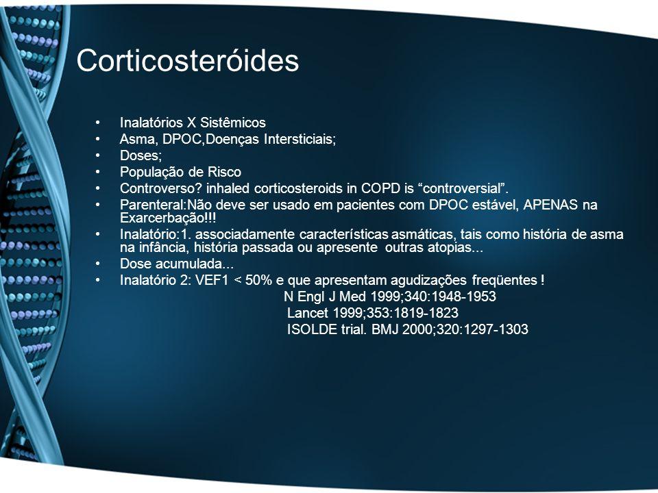Corticosteróides Inalatórios X Sistêmicos Asma, DPOC,Doenças Intersticiais; Doses; População de Risco Controverso? inhaled corticosteroids in COPD is