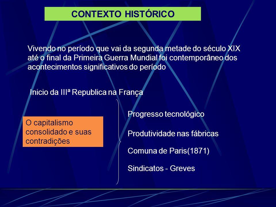 CONTEXTO HISTÓRICO Vivendo no período que vai da segunda metade do século XIX até o final da Primeira Guerra Mundial foi contemporâneo dos acontecimen