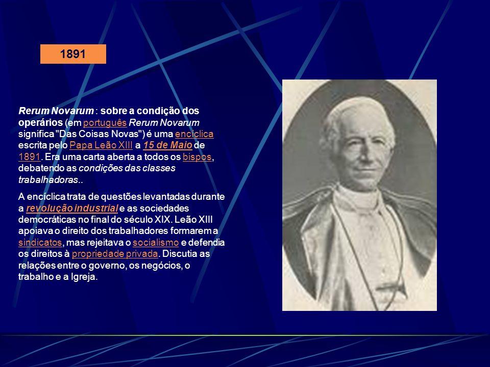 1891 Rerum Novarum : sobre a condição dos operários (em português Rerum Novarum significa