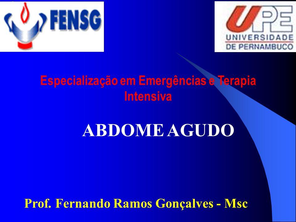 ABDOME AGUDO Prof. Fernando Ramos Gonçalves - Msc Especialização em Emergências e Terapia Intensiva