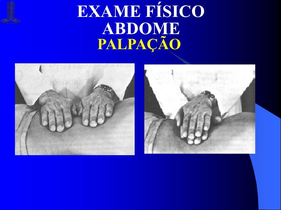 EXAME FÍSICO ABDOME PALPAÇÃO
