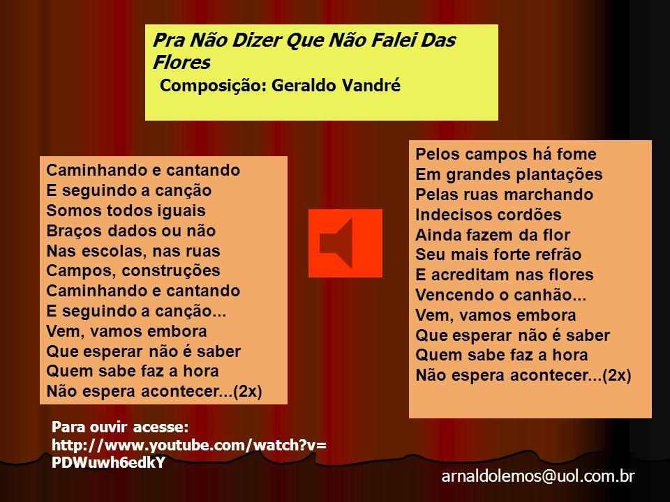 arnaldolemos@uol.com.br A repressão proporcionou uma riqueza cultural imensurável devido à atmosfera de tensão vivida pelo povo.