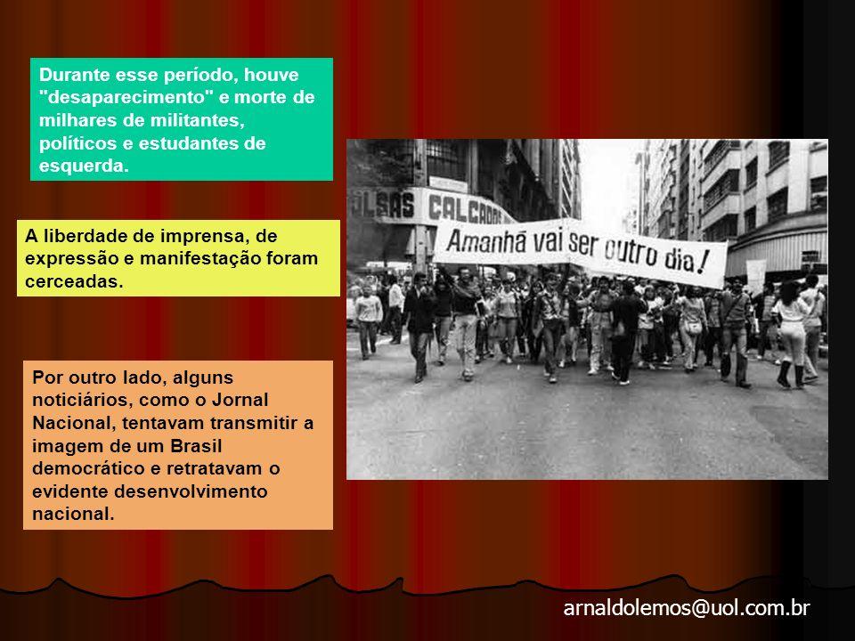 arnaldolemos@uol.com.br Anos de Chumbo do Ai-5 em 13 de dezembro daquele ano, até o final do governo Médici, em março de 1974 feroz combate entre a extrema- esquerda de um lado, e de outro, o aparelho repressivo policial-militar do Estado.