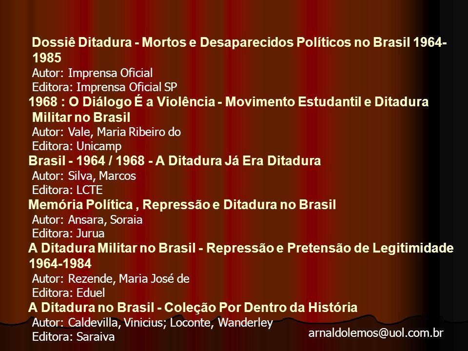 arnaldolemos@uol.com.br Bibliografia sobre a Ditadura Militar no Brasil