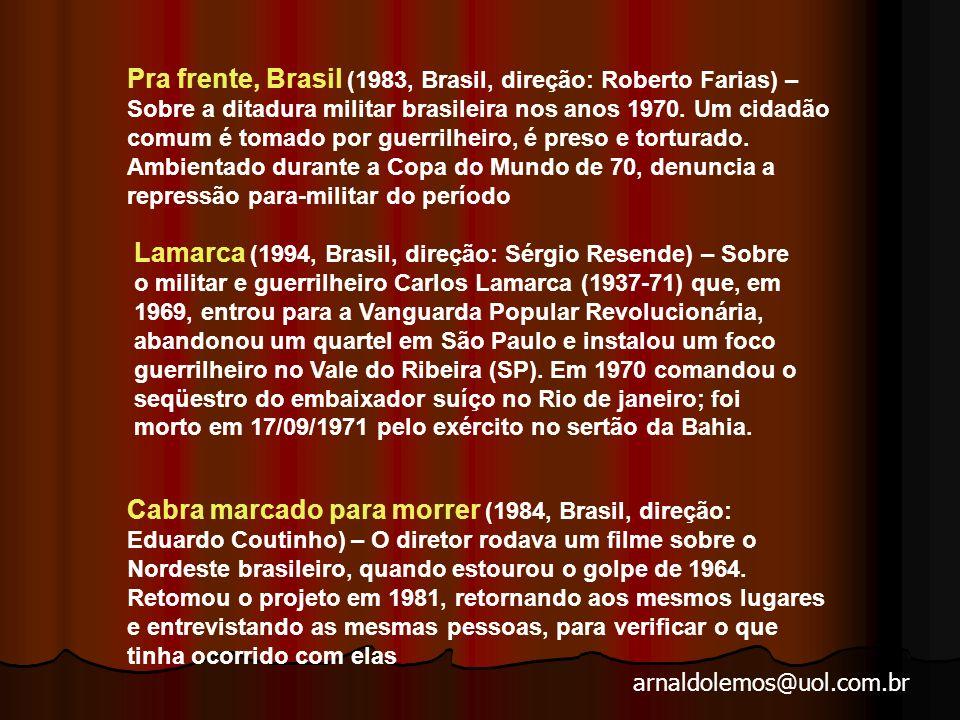 arnaldolemos@uol.com.br Filmes sobre a Ditadura Militar no Brasil