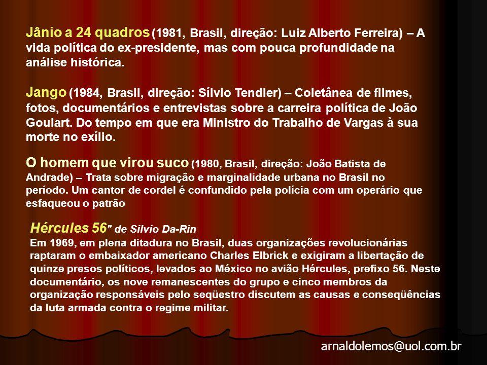 arnaldolemos@uol.com.br Barra 68 – Sem perder a ternura de Vladimir Carvalho A luta de Darcy Ribeiro no início dos anos 60 para criar e implantar a Universidade Brasília.