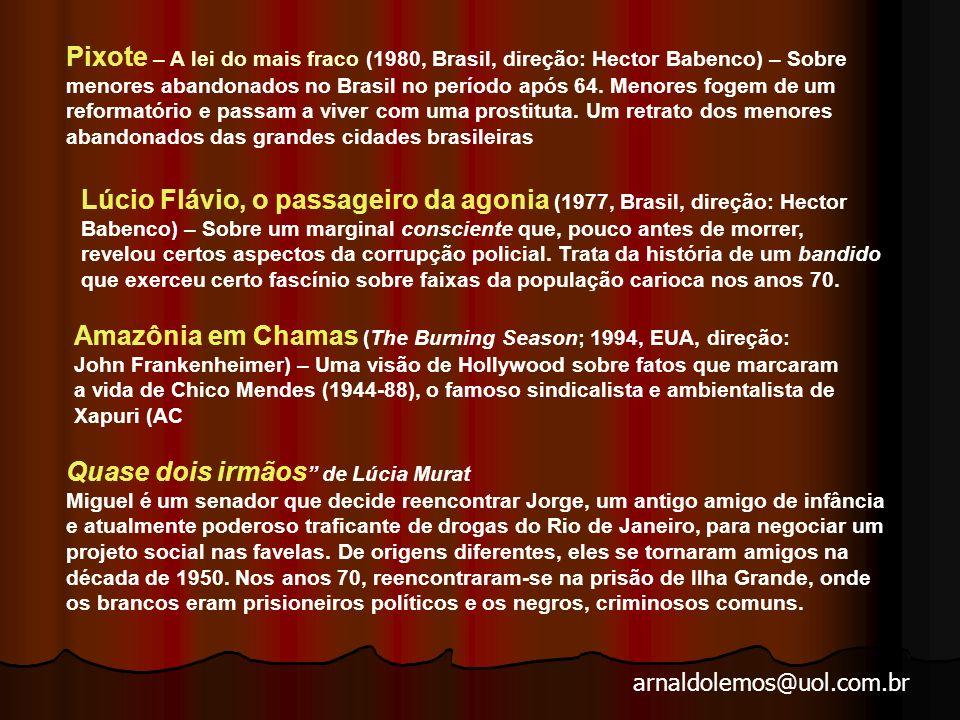 arnaldolemos@uol.com.br Abc da Greve, ( Leon Hirszman, 1979) O filme cobre os acontecimentos na região do ABC paulista, acompanhando a trajetória do movimento de 150 mil metalúrgicos em luta por melhores salários e condições de vida.