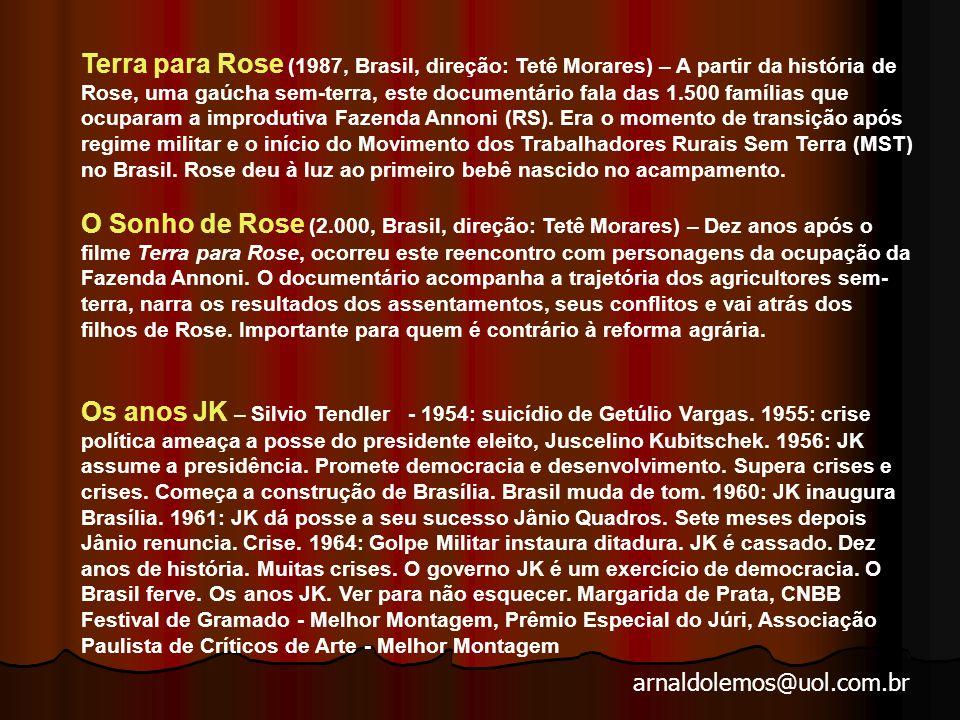 arnaldolemos@uol.com.br Pixote – A lei do mais fraco (1980, Brasil, direção: Hector Babenco) – Sobre menores abandonados no Brasil no período após 64.