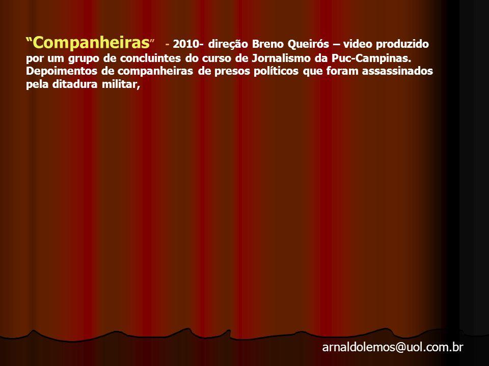 arnaldolemos@uol.com.br Terra para Rose (1987, Brasil, direção: Tetê Morares) – A partir da história de Rose, uma gaúcha sem-terra, este documentário fala das 1.500 famílias que ocuparam a improdutiva Fazenda Annoni (RS).