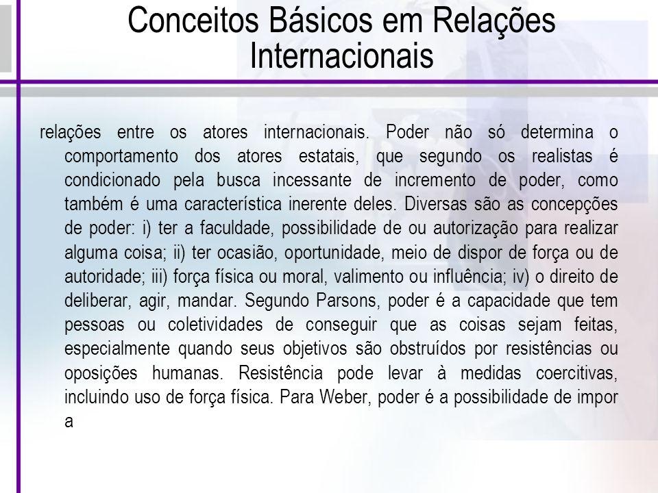 Conceitos Básicos em Relações Internacionais relações entre os atores internacionais.