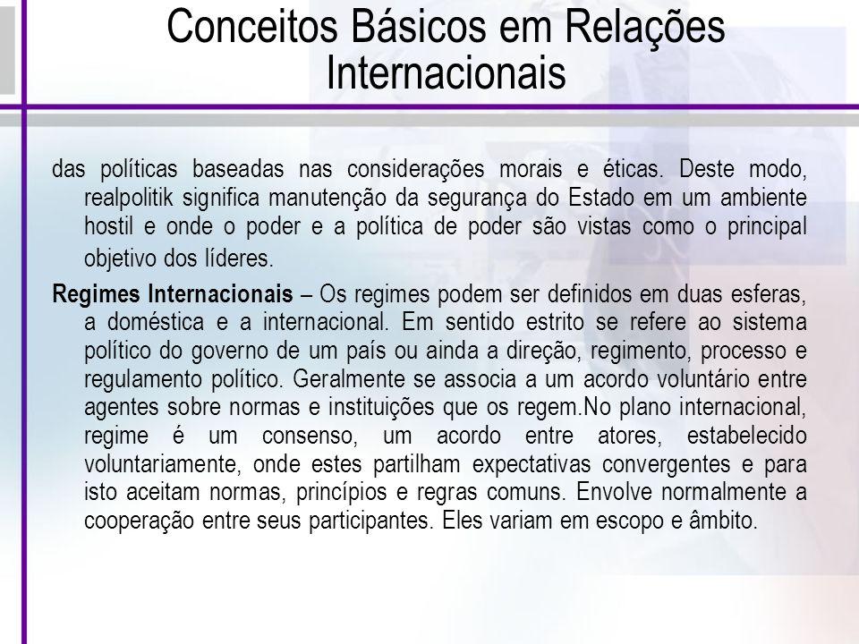 Conceitos Básicos em Relações Internacionais das políticas baseadas nas considerações morais e éticas.