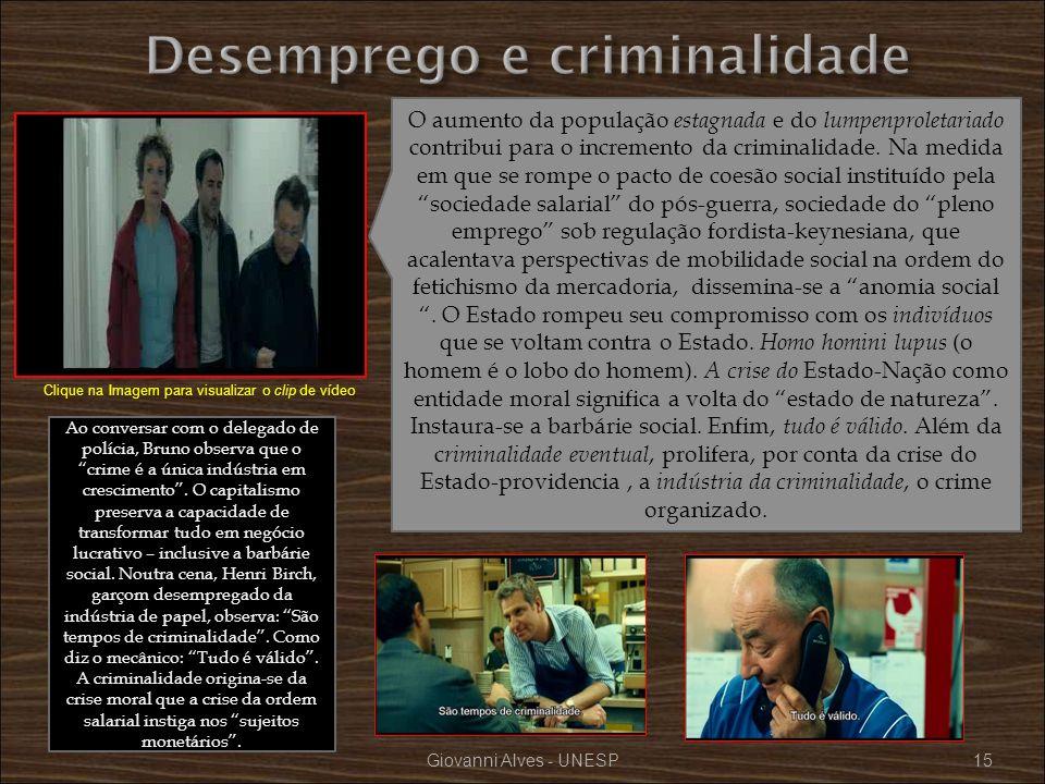 Giovanni Alves - UNESP15 O aumento da população estagnada e do lumpenproletariado contribui para o incremento da criminalidade. Na medida em que se ro