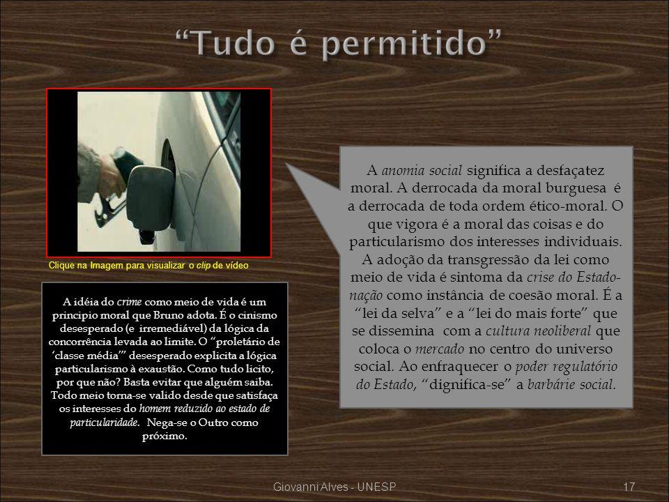 Giovanni Alves - UNESP17 A anomia social significa a desfaçatez moral. A derrocada da moral burguesa é a derrocada de toda ordem ético-moral. O que vi