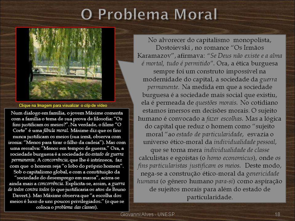 Giovanni Alves - UNESP18 No alvorecer do capitalismo monopolista, Dostoievski, no romance Os Irmãos Karamazov, afirmava: Se Deus não existe e a alma é