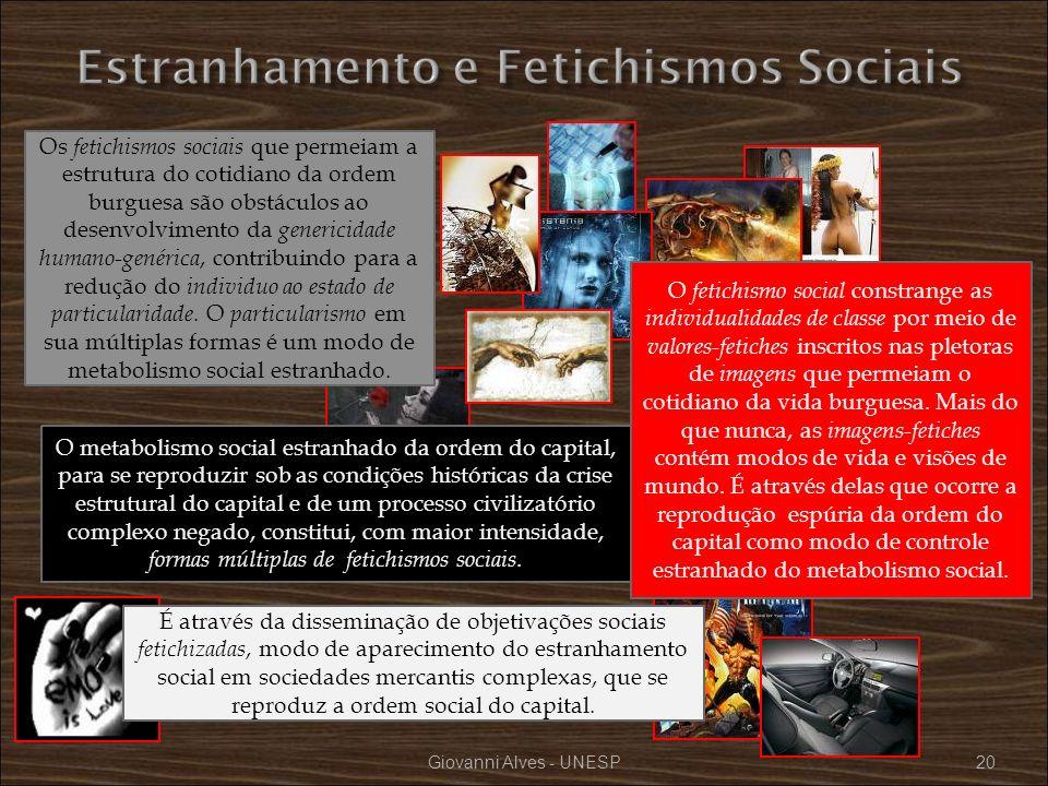Giovanni Alves - UNESP20 O metabolismo social estranhado da ordem do capital, para se reproduzir sob as condições históricas da crise estrutural do ca