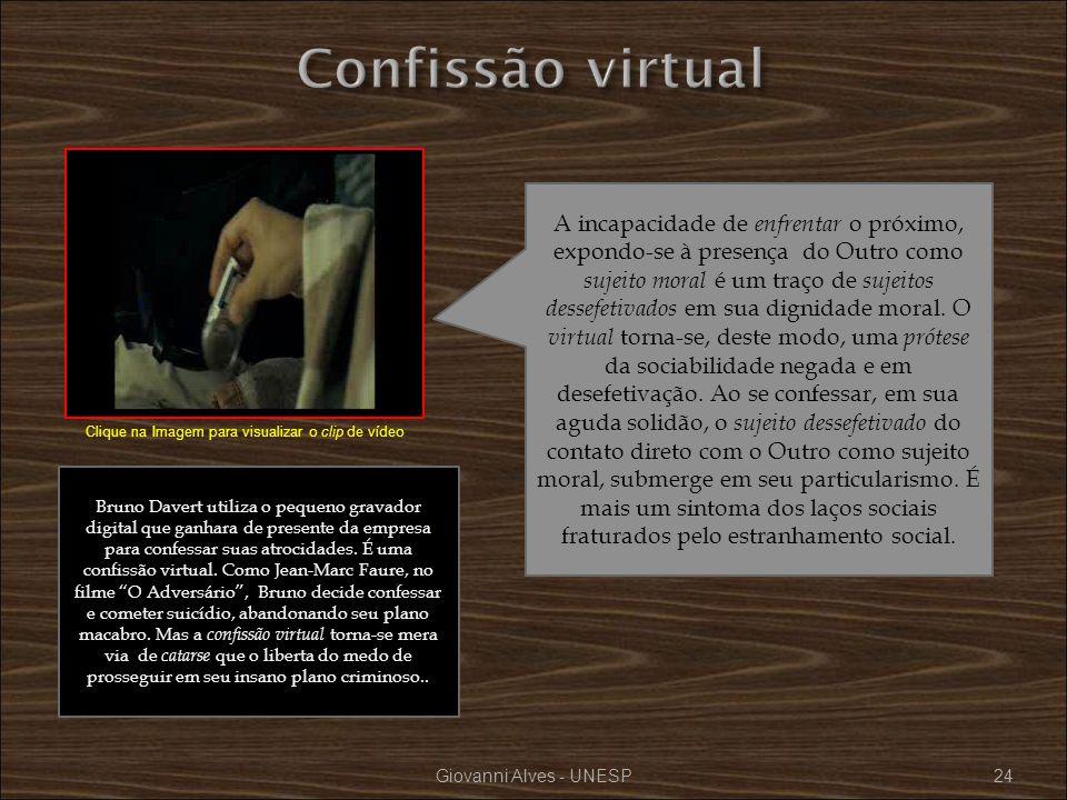 Giovanni Alves - UNESP24 A incapacidade de enfrentar o próximo, expondo-se à presença do Outro como sujeito moral é um traço de sujeitos dessefetivado