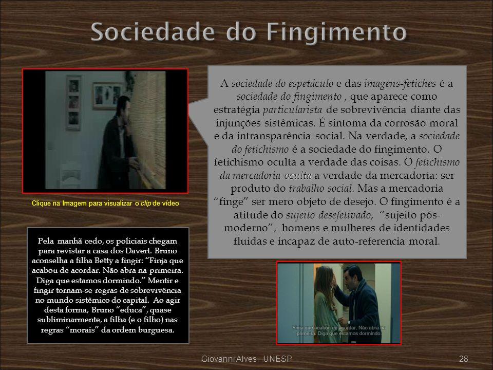 Giovanni Alves - UNESP28 oculta A sociedade do espetáculo e das imagens-fetiches é a sociedade do fingimento, que aparece como estratégia particularis